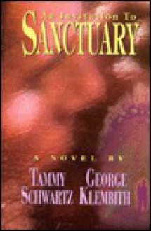 Invitation to Sanctuary - Tammy Schwartz, George Klembith
