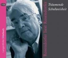 Träumende Schulweisheit: Rosendorfer liest Rosendorfer - Herbert Rosendorfer