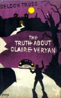 The Truth About Claire Veryan - Seldon Truss