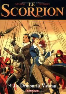 Le Scorpion 4 : Le Démon au Vatican - Enrico Marini, Stephen Desberg