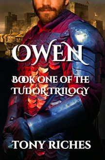 Owen - Book One of the Tudor Trilogy - Tony Riches