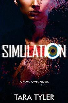 Simulation: A Pop Travel Novel - Tara Tyler