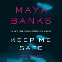 Keep Me Safe: Slow Burn, Book 1 - Maya Banks, Jeffrey Kafer