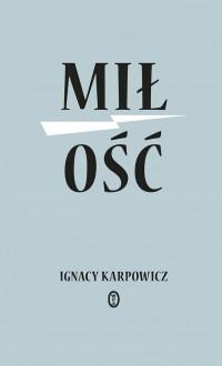 Miłość - Ignacy Karpowicz