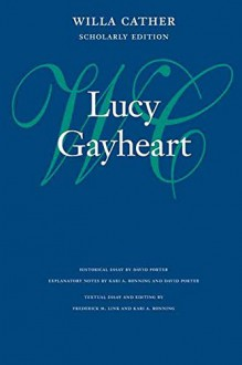 Lucy Gayheart (Willa Cather Scholarly Edition) - Willa Cather, Kari A. Ronning, Frederick M. Link