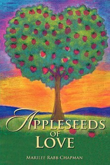Appleseeds of Love - Marilee Chapman