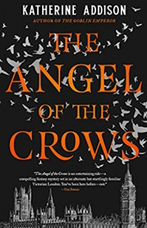 The Angel of the Crows - Katherine Addison