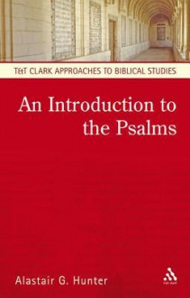 An Introduction to the Psalms - Alastair G. Hunter