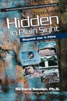 Hidden in Plain Sight: Beyond the X-Files - Richard Sauder, Richard Dolan