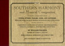 The Southern Harmony and Musical Companion - William Walker