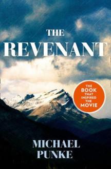 The Revenant - Michael Punke