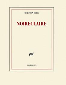 noireclaire - Christian Bobin
