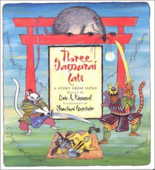 Three Samurai Cats: A Story from Japan - Eric A Kimmel,Mordicai Gerstein