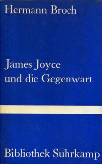 James Joyce und die Gegenwart - Hermann Broch