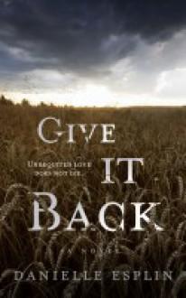 Give it Back - Danielle Esplin