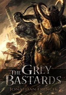 The Grey Bastards - Jonathan French