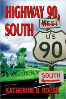 Highway 90 South - Katherine Rouse