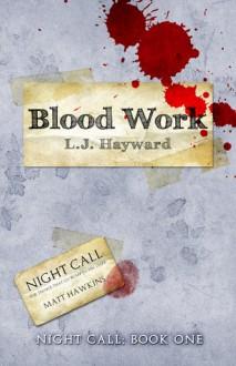 Blood Work - L.J. Hayward