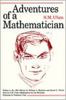 Adventures of a Mathematician - Stanislaw M. Ulam