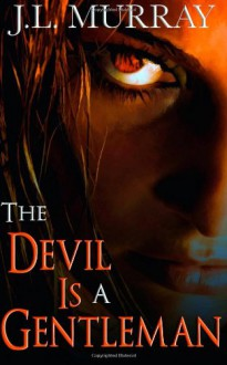 The Devil Is A Gentleman (A Niki Slobodian Novel) - J.L. Murray