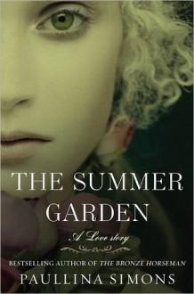 The Summer Garden (The Bronze Horseman, #3) - Paullina Simons