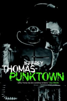 Punktown - Jeffrey Thomas, Michael Marshall Smith