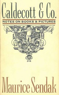 Caldcott & Co.: Notes on Books & Pictures - Maurice Sendak