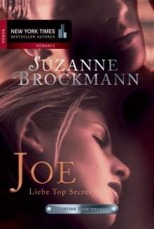 Joe - Liebe Top Secret: Operation Heartbreaker (German Edition) - Suzanne Brockmann, Daniela Peter