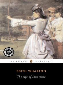 The Age of Innocence - Edith Wharton, Cynthia Griffin Wolff, Laura Dluzynski Quinn