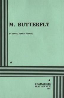M. Butterfly - David Henry Hwang