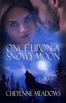 Once Upon A Snowy Moon - Cheyenne Meadows