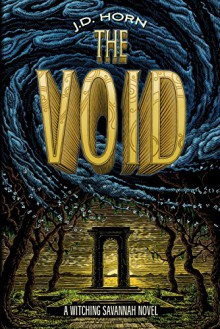 The Void (Witching Savannah, Book 3) - J. D. Horn