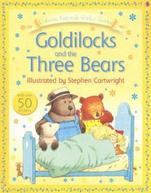 Goldilocks and the Three Bears - Heather Amery, Jenny Tyler, Stephen Cartwright
