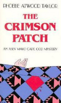 The Crimson Patch - Phoebe Atwood Taylor