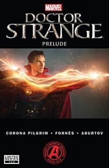 Marvel's Doctor Strange Prelude (2016) #1 (of 2) - Will Pilgrim,Jorge Fornes