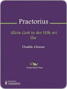 Allein Gott in der Hoh sei Ehr - Michael Praetorius