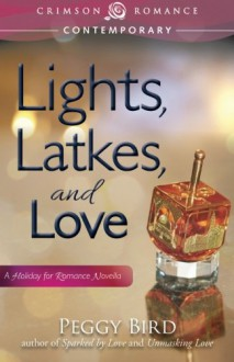 Lights, Latkes, and Love: A Holiday For Romance Novella - Peggy Bird