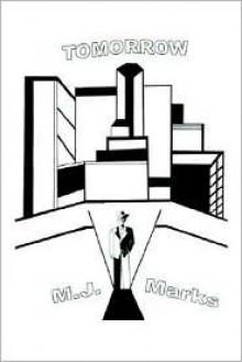 Tommorow. a Novel - M. J. Marks