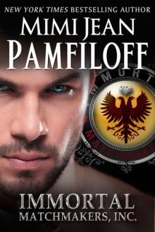 Immortal Matchmakers, Inc. (Immortal Matchmakers, #1) - Mimi Jean Pamfiloff