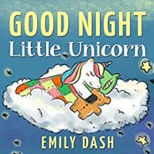Good Night Little Unicorn - Emily Dash