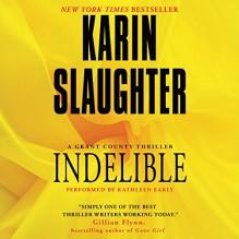 Indelible - Karin Slaughter, Kathleen Early