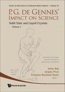 P.G. de Gennes' Impact on Science - Volume I: Solid State and Liquid Crystals - Pierre-Gilles de Gennes, Jacques Prost, Fran?oise Brochard-wyart