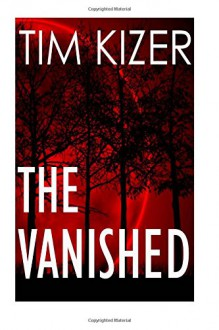 The Vanished - Tim Kizer