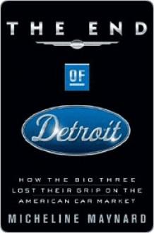 End of Detroit - Micheline Maynard