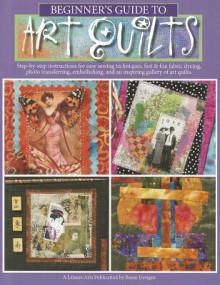 Beginner's Guide to Art Quilts - Leisure Arts