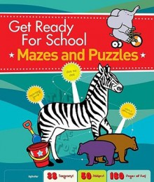 Get Ready For School: Mazes And Puzzles - Zoe Foundotos