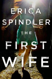 The First Wife - Erica Spindler