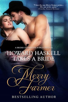Howard Haskell Takes a Bride - Merry Farmer