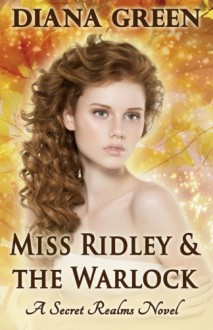 Miss Ridley & the Warlock (Secret Realms) - Diana Green