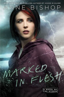 Marked In Flesh - Anne Bishop